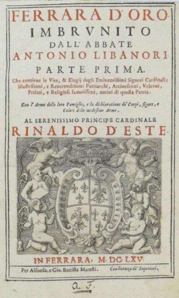 LIBANORI Antonio — Ferrara d'Oro imbrvnito dall' abbate ... Pars 1- 3.