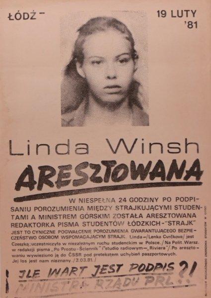 Linda WINSH aresztowana. W niespelna 24 godziny po podpisaniu porozumienia między strajkującymi studentami a ministrem Górskim została aresztowana redaktorka pisma studentow łódzkich - Strajk. Jest to cyniczne pogwałcenie porozumienia gwarantu