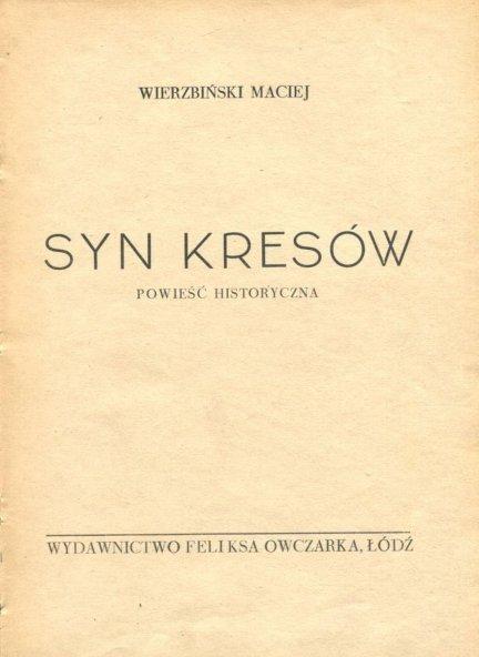 Wierzbiński Maciej - Syn kresów. Powieść historyczna.