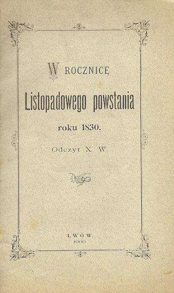 W rocznicę Listopadowegoo powstania roku 1830. Odczyt X. W.