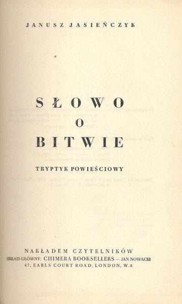 [Poray-Biernacki Janusz]. Jasieńczyk Janusz [pseud.] - Słowo o bitwie. Tryptyk powieściowy.