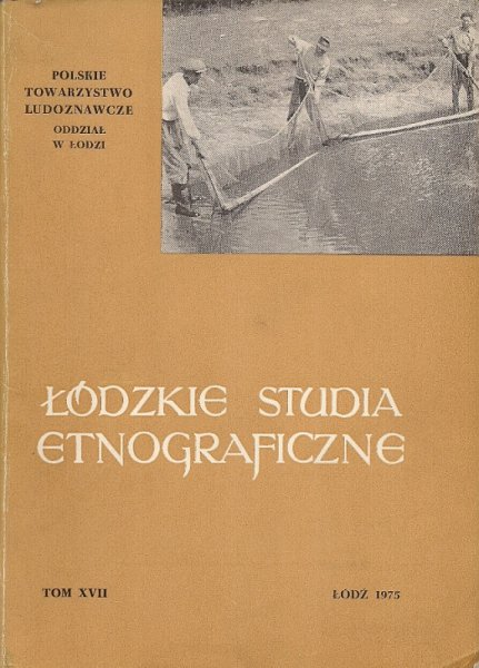 Łódzkie studia etnograficzne. T. 17. Polskie Towarzystwo Ludoznawcze, Oddział w Łodzi.