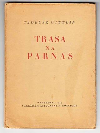 Wittlin Tadeusz - Trasa na Parnas