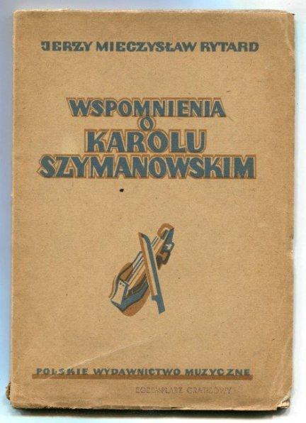 RYTARD Jerzy Mieczysław - Wspomnienia o Karolu Szymanowskim
