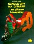 Szkoła gry na gitarze i na gitarze hawajskiej      Józef Powroźniak