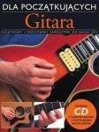 Gitara dla początkujących Wyjątkowy i przystępny samouczek do nauki gry (+CD)