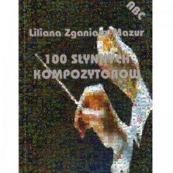 Contra 100 SŁYNNYCH KOMPOZYTORÓW Liliana Zganiacz-Mazur