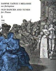 Dawne tańce i melodie na fortepian cz.1