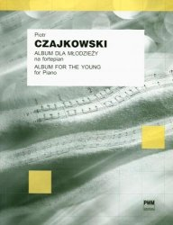 Album dla młodzieży op. 39 na fortepian      Piotr Czajkowski
