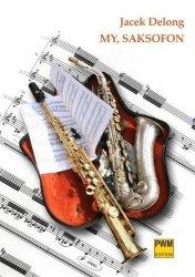 My, Saksofon     Jacek Delong