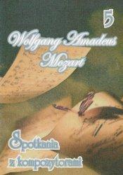 Contra Wolfgang Amadeus Mozart zeszyt 5  Spotkania z kompozytorami