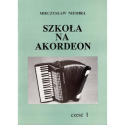 SZKOŁA NA AKORDEON CZ. 1 NAUKA GRY Mieczysław Niemira