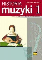 Historia muzyki cz. 1 Podręcznik dla szkół muzycznych. Od antyku do opery barokowej      Danuta Gwizdalanka