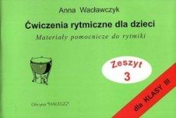 Halegg Ćwiczenia rytmiczne dla dzieci z.3 Anna Wacławczyk