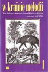 W krainie melodii zbiór ulubionych utworów w łatwym układzie na fortepian, z. 1      Michał Woźny