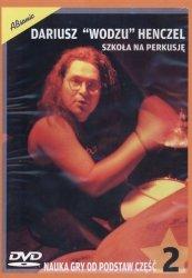 Szkoła na perkusję cz. 2 Dariusz ˝Wodzu˝ Henczel