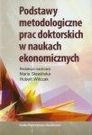 Podstawy metodologiczne prac doktorskich w naukach ekonomicznych