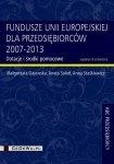 Fundusze Unii Europejskiej dla przedsiębiorców 2007-2013