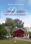 Dwory i pałace Polski północno-wschodniej