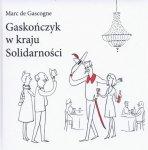 Gaskończyk w kraju Solidarności