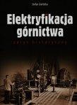 Elektryfikacja górnictwa zarys historyczny