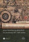 Przedstawienie świata przez kronikarzy gdańskich na przełomie XV i XVI wieku