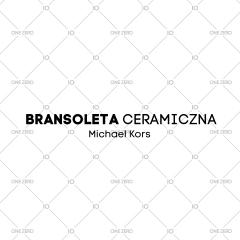 bransoleta ceramiczna Michael Kors