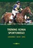 Trening Konia Sportowego - CHRISTOPHER BARTLE, GILIAN NEWSUM