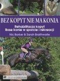 Bez kopyt nie ma konia - bose konie w sporcie - Nic Barker, Sarah Braithwaite