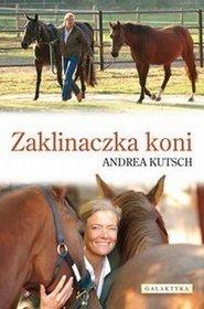 Zaklinaczka koni - ANDREA KUTSCH