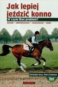 Jak lepiej jeździć konno? z płytą DVD - CHRISTOPH HESS, PETRA SCHLEEM