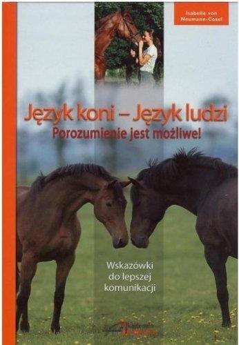 Język koni – Język ludzi. Porozumienie jest możliwe.