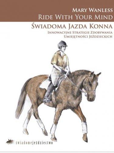 Ride With Your Mind - Świadoma jazda konna - Mary Wanless