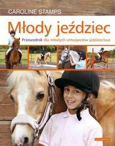 Młody jeździec - Przewodnik dla młodych entuzjastów jeździectwa