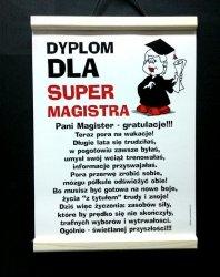Dyplom pamiątkowy dla   Super Magistra  - pani