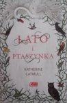 Katherine Catmull • Lato i ptaszynka