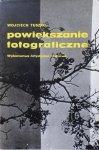 Wojciech Tuszko • Powiększanie fotograficzne
