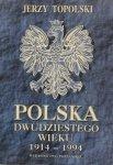 Jerzy Topolski • Polska dwudziestego wieku 1914-1994