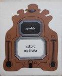 Marek Skwarnicki Spodek • Szkoła mędrców