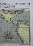 J.H. Parry • Morskie imperium Hiszpanii