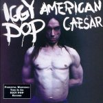 Iggy Pop • American Caesar • CD