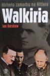 Ian Kershaw • Walkiria. Historia zamachu na Hitlera