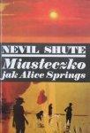 Nevil Shute • Miasteczko jak Alice Springs