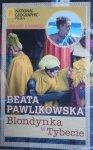Beata Pawlikowska • Blondynka w Tybecie