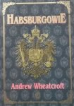 Andrew Wheatcroft • Habsburgowie