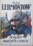 Michał Lermontow • Bohater naszych czasów