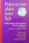 red. Jerzy Podracki • Polszczyzna płata nam figle. Poradnik językowy dla każdego