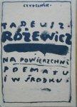 Tadeusz Różewicz • Na powierzchni poematu i w środku