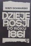 Jerzy Ochmański • Dzieje Rosji do roku 1861
