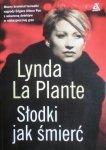 Lynda La Plante • Słodki jak śmierć